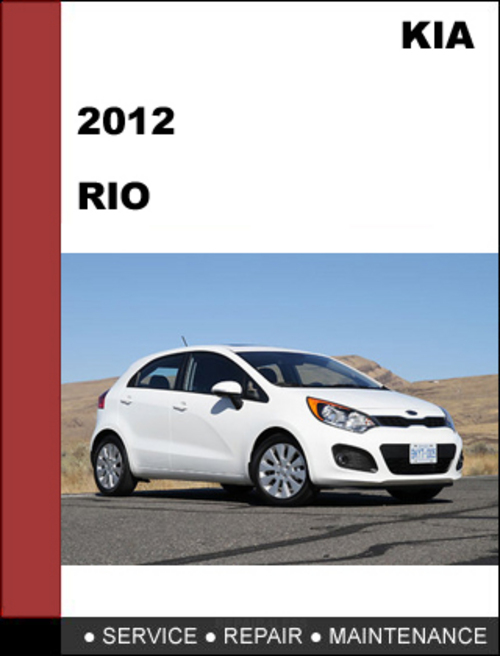 Kia Rio 2012 Workshop Service Repair Manual - Reviews Specs